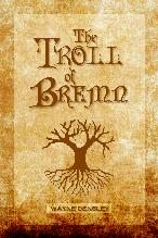 Click here to obtain your free copy of The Troll of Bremn.